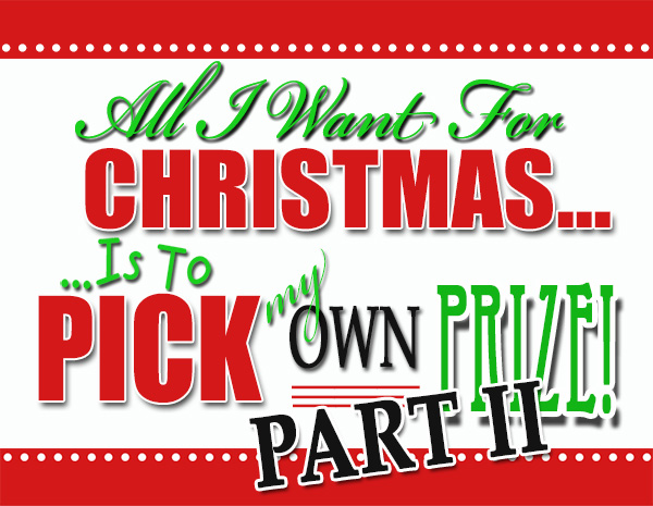 pick my prize part2 All I want for Christmas GIVEAWAY {Part 2}