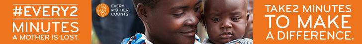 every mother counts every2 728x90 Every Mother Counts