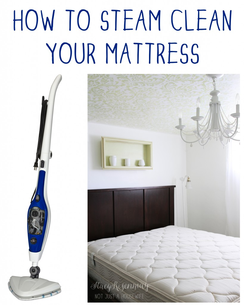 Steam Clean Your Mattress! - Stacy Risenmay