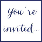 You're Invited….
