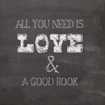 all you need is love and a good book printable