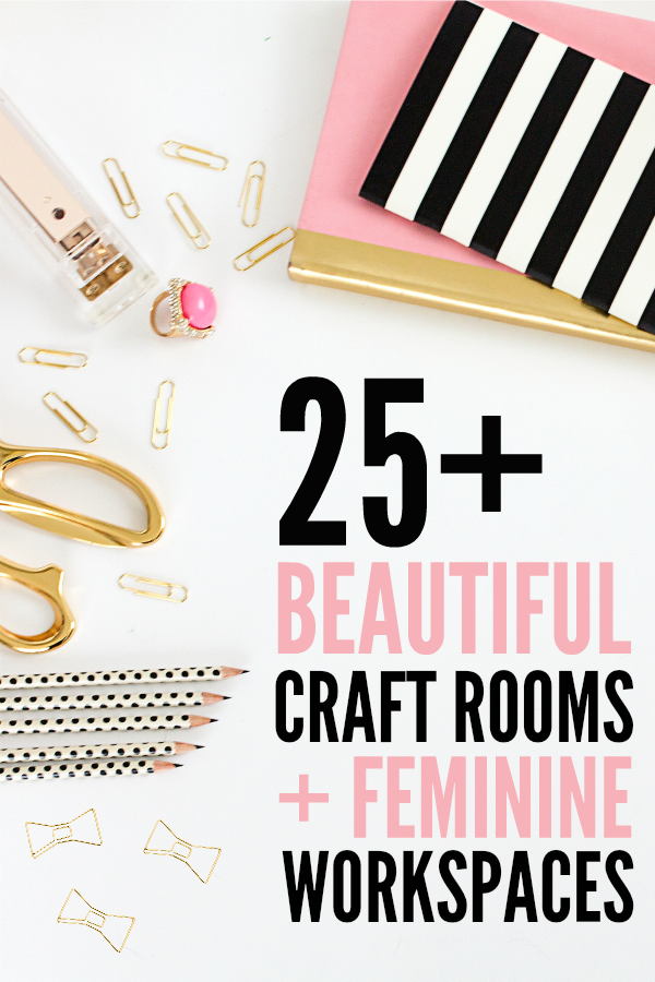 25+ Craft Rooms and Workspaces