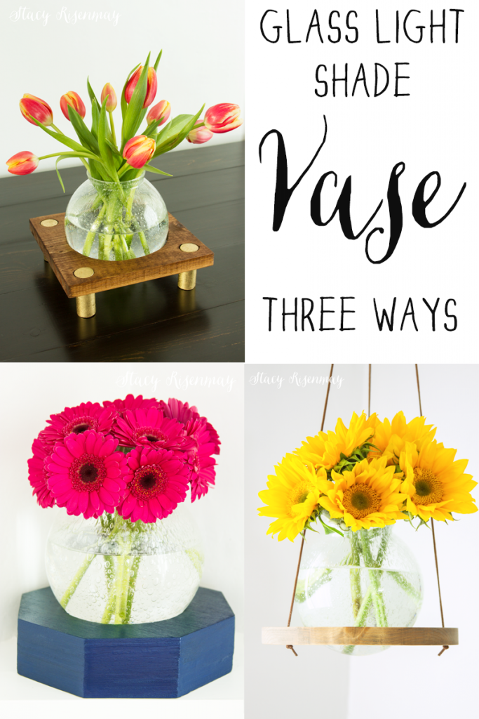 a-glass-light-shade-vase-three-different-ways